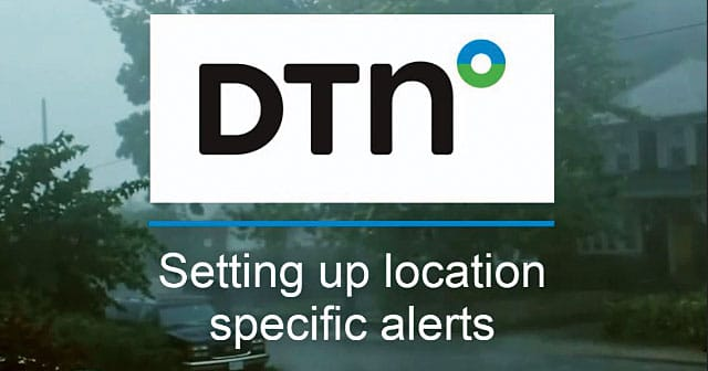 dtn weathersentry video setting up location specific alerts intro image